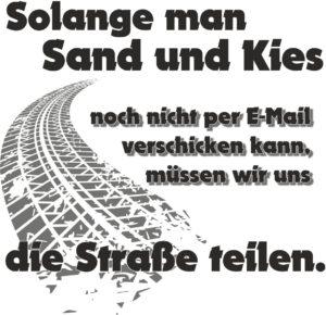 Kies und Sand Truckerspruch