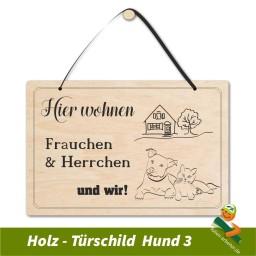 Holztürschild - Hier wohnen  Frauchen und Herrchen
