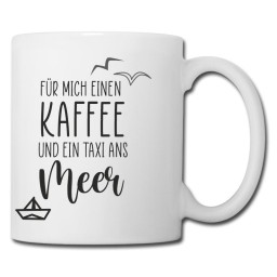 FürMichEinenKaffeTaxiAnsMeer Kaffeebecher